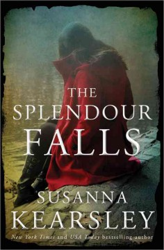 The Splendour Falls /  Susanna Kearsley. - Susanna Kearsley.