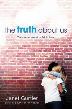 The truth about us /  Janet Gurtler. - Janet Gurtler.