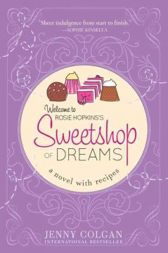 Sweetshop of dreams : a novel with recipes - Jenny Colgan.