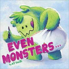 Even monsters - by AJ Smith.