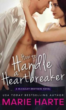 How to handle a heartbreaker /  Marie Harte. - Marie Harte.