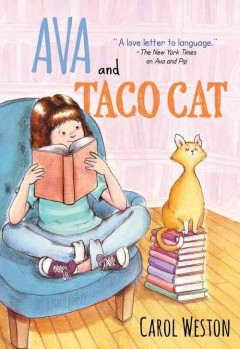 Ava and Taco Cat /  Carol Weston. - Carol Weston.