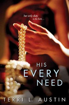 His every need - Terri L. Austin.