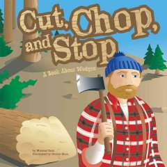 Cut, Chop, And Stop : A Book About Wedges