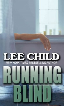 Running blind /  by Lee Child. - by Lee Child.