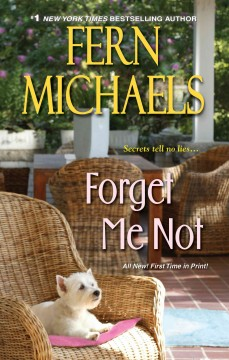Forget me not - by Fern Michaels.