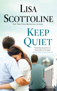 Keep quiet - by Lisa Scottoline.