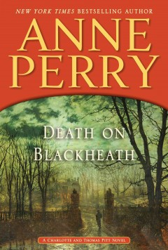 Death on Blackheath - Anne Perry.