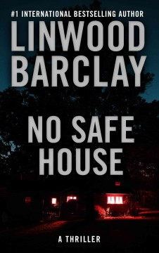 No safe house - by Linwood Barclay.