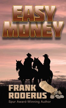 Easy money - by Frank Roderus.