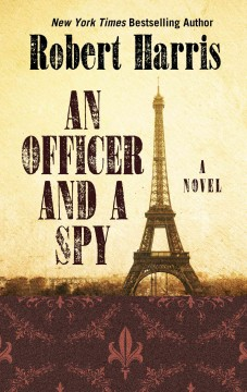 An officer and a spy - by Robert Harris.