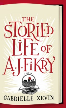 The storied life of A. J. Fikry - Gabrielle Zevin.