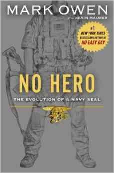 No hero : the evolution of a Navy SEAL - Mark Owen ; with Kevin Maurer.