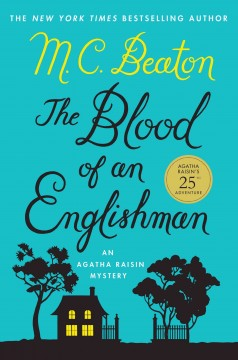 The blood of an Englishman : an Agatha Raisin mystery - M. C. Beaton.