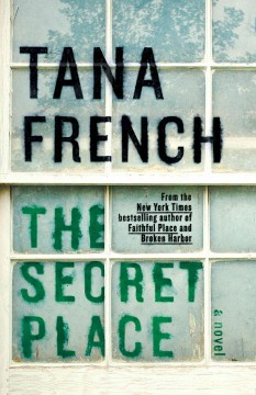 The secret place - Tana French.