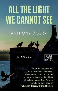 All the light we cannot see /  Anthony Doerr. - Anthony Doerr.