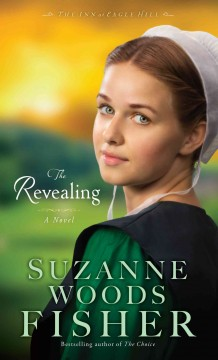 The revealing : a novel - Suzanne Woods Fisher.