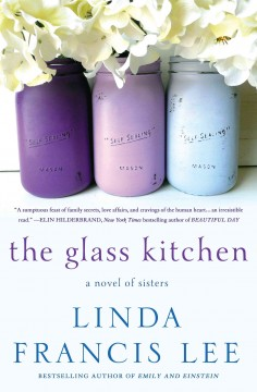 The glass kitchen - Linda Francis Lee.