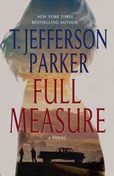 Full measure - T. Jefferson Parker.