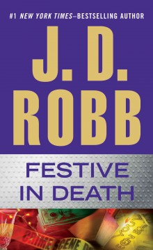 Festive in death - J. D. Robb.