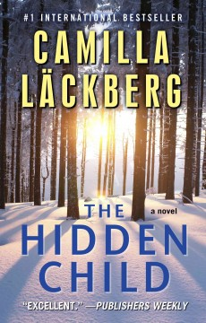 The hidden child - By Camilla Lackberg ; Translated by Marlaine Delargy.