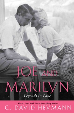 Joe and Marilyn : legends in love - by C. David Heymann.