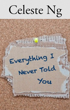 Everything I never told you /  by Celeste Ng.