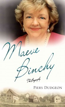 Maeve Binchy : the biography - by Piers Dudgeon.