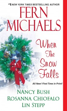 When the snow falls - Fern Michaels, Nancy Bush, Rosanna Chiofalo, and Lin Stepp.