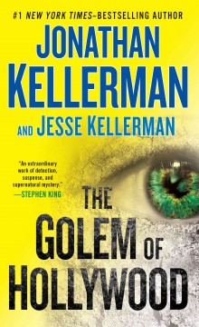 The Golem of Hollywood - by Jonathan Kellerman and Jesse Kellerman.