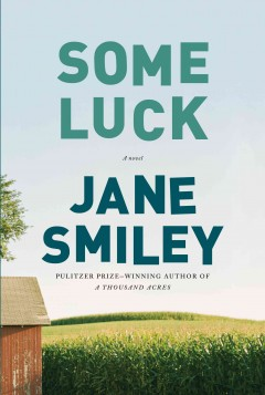 Some luck - by Jane Smiley.