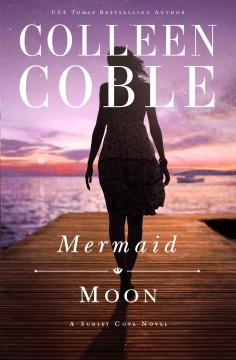 Mermaid moon /  Colleen Coble.