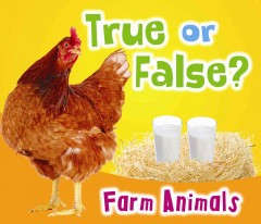 Farm animals : true or false? / Daniel Nunn. - Daniel Nunn.