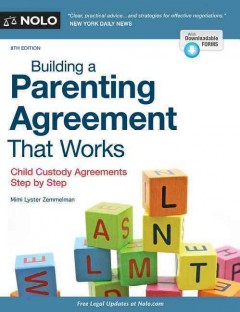 Building a parenting agreement that works : child custody agreements step by step - By Mimi Lyster Zemmelman.