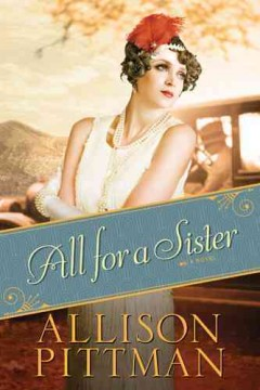 All for a sister : a novel - Allison Pittman.