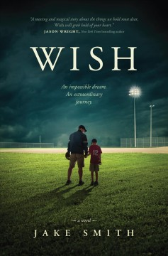 Wish : a novel - Jake Smith.