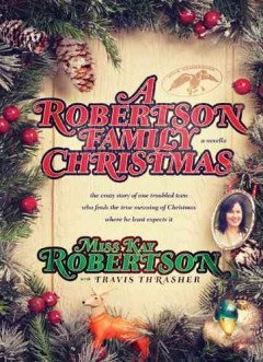 A Robertson Family Christmas - Miss Kay Robertson ; with Travis Thrasher.