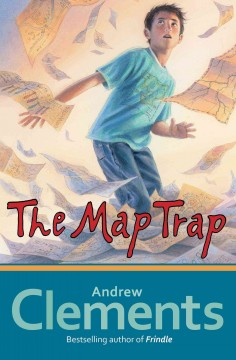 The map trap - Andrew Clements ; illustrated by Dan Andreasen.