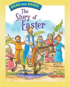 The Easter story : from the Gospels of Matthew, Mark, Luke, and John / illustrated by Cathy Ann Johnson. - illustrated by Cathy Ann Johnson.