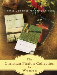 Christian fiction collection for women : three complete faith-filled novels / Colleen Coble, Charles Martin, Denise Hildreth. - Colleen Coble, Charles Martin, Denise Hildreth.