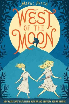 West of the moon - Margi Preus.