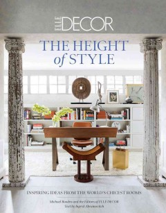 Height of Style : Inspiring Ideas from the World's Chicest Rooms