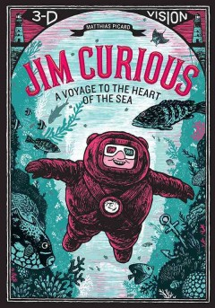 Jim Curious : a voyage to the heart of the sea - Matthias Picard.