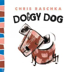Doggy Dog - Chris Raschka.