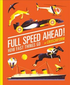 Full speed ahead! : how fast things go - by Cruschiform