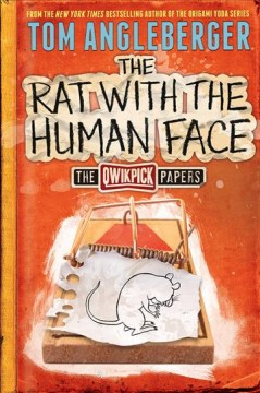 The Rat with the Human Face /  found by Tom Angleberger ; illustrations by Jen Wang ; photographs by Tom Angleberger. - found by Tom Angleberger ; illustrations by Jen Wang ; photographs by Tom Angleberger.