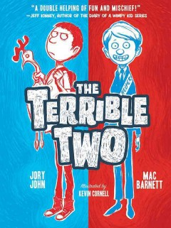 The terrible two /  Mac Barnett, Jory John ; illustrated by Kevin Cornell. - Mac Barnett, Jory John ; illustrated by Kevin Cornell.
