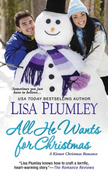 All he wants for Christmas - Lisa Plumley.