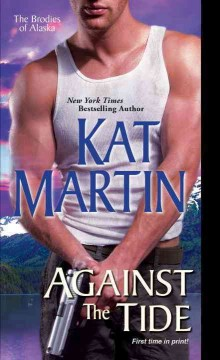 Against the tide /  Kat Martin. - Kat Martin.