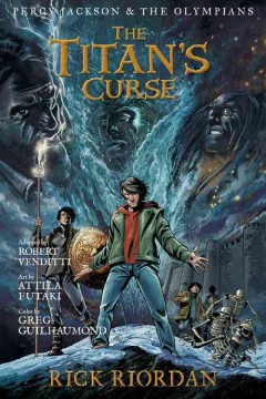 The Titan's curse : the graphic novel / by Rick Riordan ; adapted by Robert Venditti ; art by Attila Futaki ; color by Gregory Guilhaumond ; lettering by Chris Dickey. - by Rick Riordan ; adapted by Robert Venditti ; art by Attila Futaki ; color by Gregory Guilhaumond ; lettering by Chris Dickey.